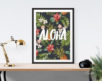 Aloha // Typography Print, Motivational Print, Inspirational Print, Wall Art, Home Decor, Positive Prints, Life Quote, Sunshine, Tropical