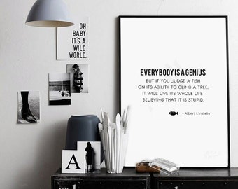Everybody is a genius Albert Einstein Quote, Famous Quote, Inspirational Quote, Alberti Einstein poster 70x100, 50x70, A4, 24x36""
