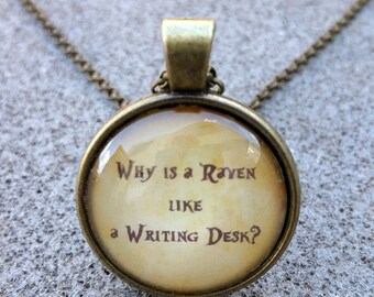 "Alice in Wonderland ""Why is a raven like a writing desk."" Pendant & Chain"