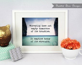 Art Print - Worrying Does Not Empty Tomorrow Inspirational Quote Digital Printable Home Décor Wall Frame Art Gift 8 x 10