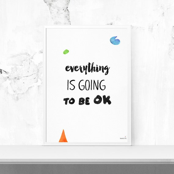 Everything Is Going To Be Ok Quotes: Everything Is Going To Be Ok Inspirational Quotes By