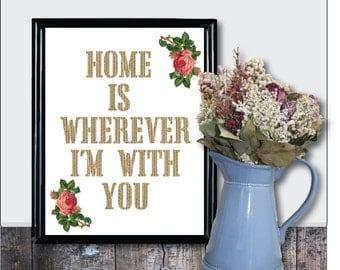 Home is Wherever I'm With You Art Digital Download Artwork in 8x10 and 5x7 Printable