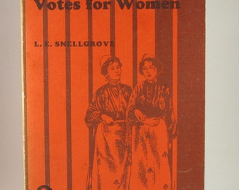 Vintage Book ~ Suffragettes and Votes for Women ~ Then and There Series by L.E. Snellgrove ~ 1966
