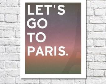 Let's Go To Paris Wall Art Paris Nursery Decor Travel Quote France Poster Wanderlust Print Paris Theme Bedroom Teen Girl Room Paris Party