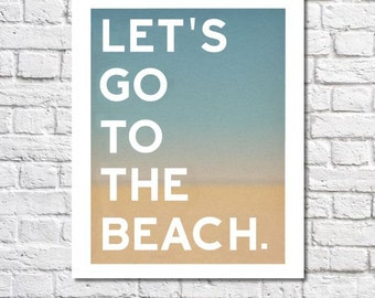 Beach Art Nautical Decor Let's Go To The Beach Quote Typographic Print Beachy Wall Art Ocean Poster Sign Beach Print Myrtle Beach Artwork