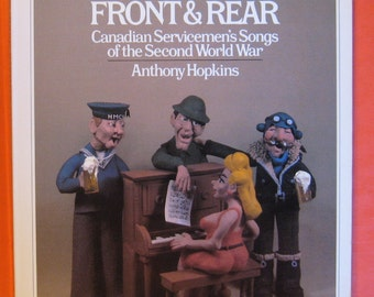 Songs from the Front and Rear: Canadian Servicemen's Songs of the Second World War by Anthony Hopkins