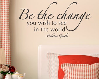 Wall Quote Decal Be The Change Gandhi Inspirational Motivational Vinyl Decal