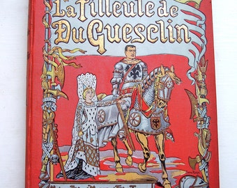 Vintage French Book La Filleule de Du Guesclin The Goddaughter of Du Guesclin 1920's Illustrated Historical Adventure