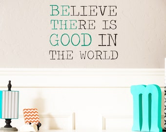Believe There Is Good In The World-BE THE GOOD Words In Teal fabric vinyl lettering art decal