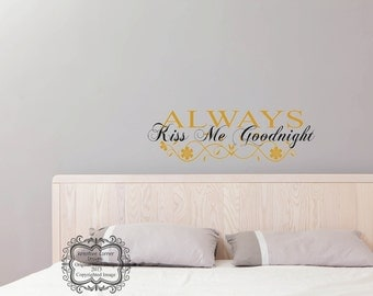 Always Kiss Me Goodnight-Vinyl Decal