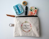 Stuff I Need In My Purse Zipper Pouch / Make Up Bag / Clutch / Canvas Zipper Pouch / Typography