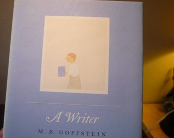 Vintage Book - A Writer - by M B Goffstein - First Edition 1984 - sweet little book about writing and writers