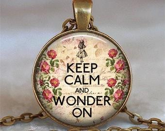 Keep Calm and Wonder On Alice pendant Alice jewelry Wonderland jewelry, Wonderland necklace Wonderland keychain key chain