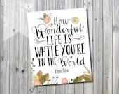 SALE! Printable How Wonderful Life is Nursery Print