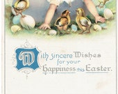 Antique Easter Postcard With Sincere Wishes for Your Happiness this Easter Little Girl Hatching from Egg with Baby Chicks