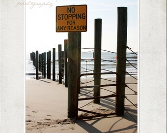 No Stopping for any Reason, 8x12 inch Beach sign, professional fine art photography print.