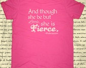 Though She Be But Little She is Fierce Shakespeare Quote Girls Shirt - Tshirt - 8 Colors - 2T, 4T, 6, 8, 10, 12 - Gift Friendly