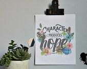Character Produces Hope - Romans 5:4 - Scripture Print