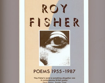 Roy Fisher, Poems 1955 - 1987. British Poetry Revival. Oxford University Press Paperback, 1988. Vintage Book First Paperback edition