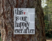 """11x14  Canvas -  """"This is our Happily Ever after..."""" - Vintage book page"""