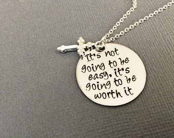 Quote Necklace, Motivational Wisdom Pendant, Inspirational Yoga Jewelry, work out,  cross -its not going to be easy its going to be worth it