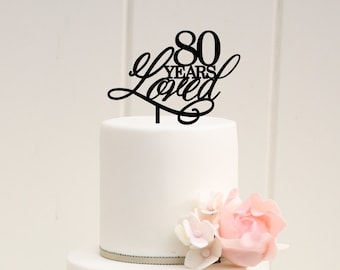 Original 80 Years Loved 80th Birthday Cake Topper
