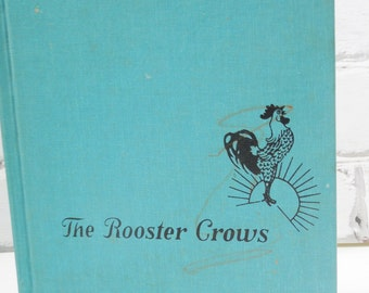 The Rooster Crows. Vintage Hardcover Children's Book.1966. Bedtime Stories or Retro Decor. Farmhouse Flair. Boy's or Girl's Room.