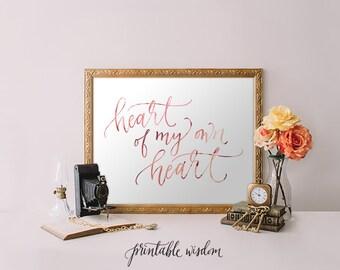 INSTANT DOWNLOAD Bible Verse Printable, nursery Print wall art decor wedding art, Heart of my own heart, watercolor print calligraphy