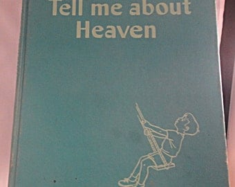 1956 HB Tell Me About Heaven - Charming Christian Book to Answer Children's Questions! Illustrated (851)