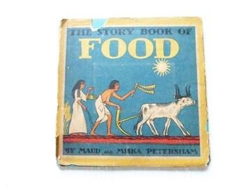 1933 Story Book of Food Maud Miska Petersham