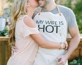 Apron, My Wife Is Hot, present, grilling apron, menswear, housewarming gift, kitchen decor