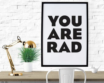 PRINTABLE - Typography Poster, Motivational Poster, Digital Download, Black White Decor, Office Decor, Inspirational Poster - You Are Rad