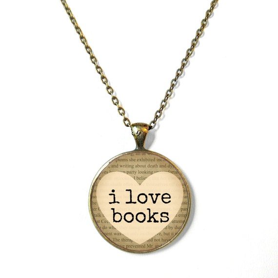 Tan i love books Typography Print Bookworm Necklace - Geeky Science Pop Culture Book Page Jewelry