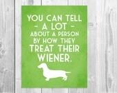 Wiener Dog Art Print, Dachshund Print, Dachshund, Dachshund Quote, Wiener Quote, Dog Quote, Dog Art, Dog Quote, Wiener Dog, Wirehaired