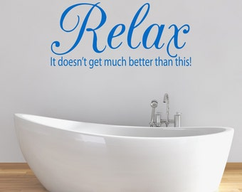 Bathroom Wall Decal - Relax Quote - Bathroom Sticker - Bath Wall Art - Bathroom Quotes - Bathroom Wall Decor - Quote Wall Decal - QU169