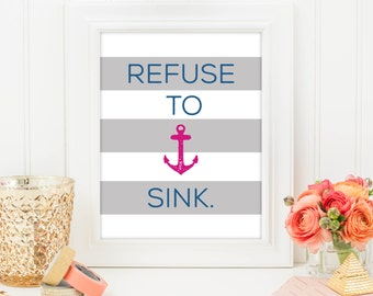 Refuse to Sink Nautical Art Print - Printable art wall decor, Inspirational quote poster - Instant Download