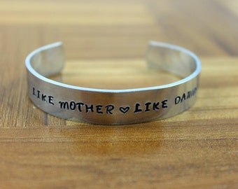 Like Mother Like Daughter Bracelet / Mother Daughter Gift / Gift for Daughter / Gift for Mother / Personalized Aluminum Cuff Bracelet