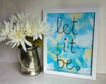 Let it be inspirational quote art print, poster for baby nursery, dorm room, apartment, or home decor