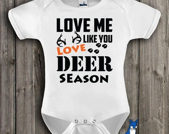 Hunting baby Clothing,Funny baby, Love me like you love deer season,infant clothing, baby bodysuit, by BlueFoxApparel *208