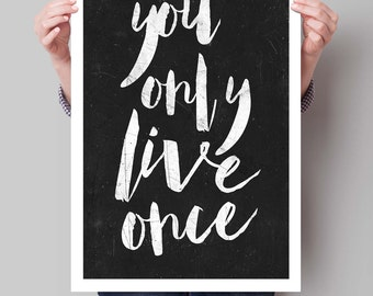 Typography Art Inspirational Print 'You Only Live Once' Typography Quote Home Decor Motivational Poster Scandinavian Distressed Wall Art