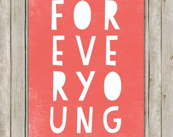 8x10 Forever Young Print, Typography Wall Art, Coral Typography Art, Art Poster, Home Decor, Printable, Digital Art Poster, Instant Download