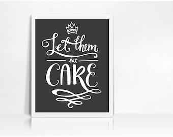 Kitchen Art Printable // Let Them Eat Cake // Digital File // Decor // Hand Lettering // Royalty Print Marie Antoinette // Instant Download