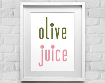 Olive Juice, Modern Typography Print, Cute Nursery Art, Kids Room Decor, Nursery Decor, Romantic Home Decor