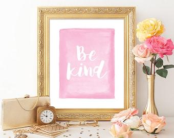 Be Kind Printable Quote Art Print 8x10 Bubblegum Pink Nursery Decor Nursery Art Typography Print Calligraphy Print Instant Download