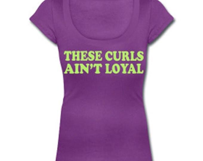 These Curls Ain't Loyal Scoop Neck Women's T-shirt - Purple