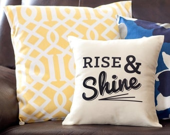 Rise and Shine Conversation Pillow - Saying Pillow - Decorative Pillow