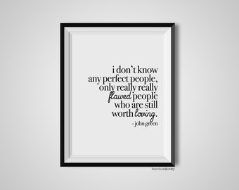 I Don't Know Any Perfect People, John Green, Quote Print, Quotation Print, Black & White, Art Poster, Modern Poster, Art Print