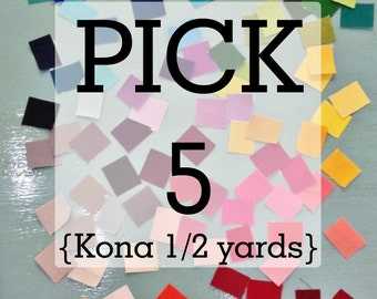 Bundle - PICK 5 Mix and Match Kona Cotton HALF yards