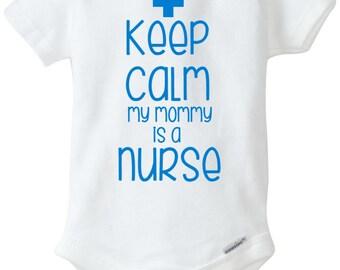 Keep Calm My Mommy's A Nurse   Nurse Graduation   Baby Boy Onesies   Baby Girl Onesies