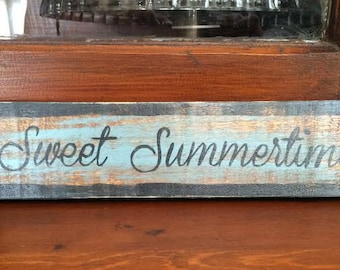 Sweet Summertime - handmade rustic wooden sign